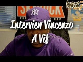 Itw Kwest : Vincenzo à vif