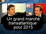 Un grand marché transatlantique pour 2015, voté en douce - Jean-Luc Mélenchon