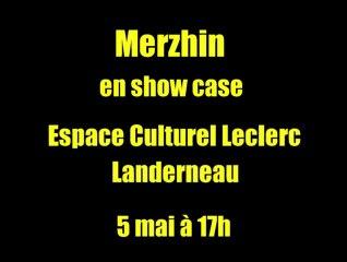 Merzhin en Show case
