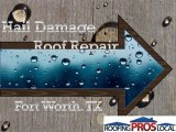 Hail Damage Roof Repair - Fort Worth