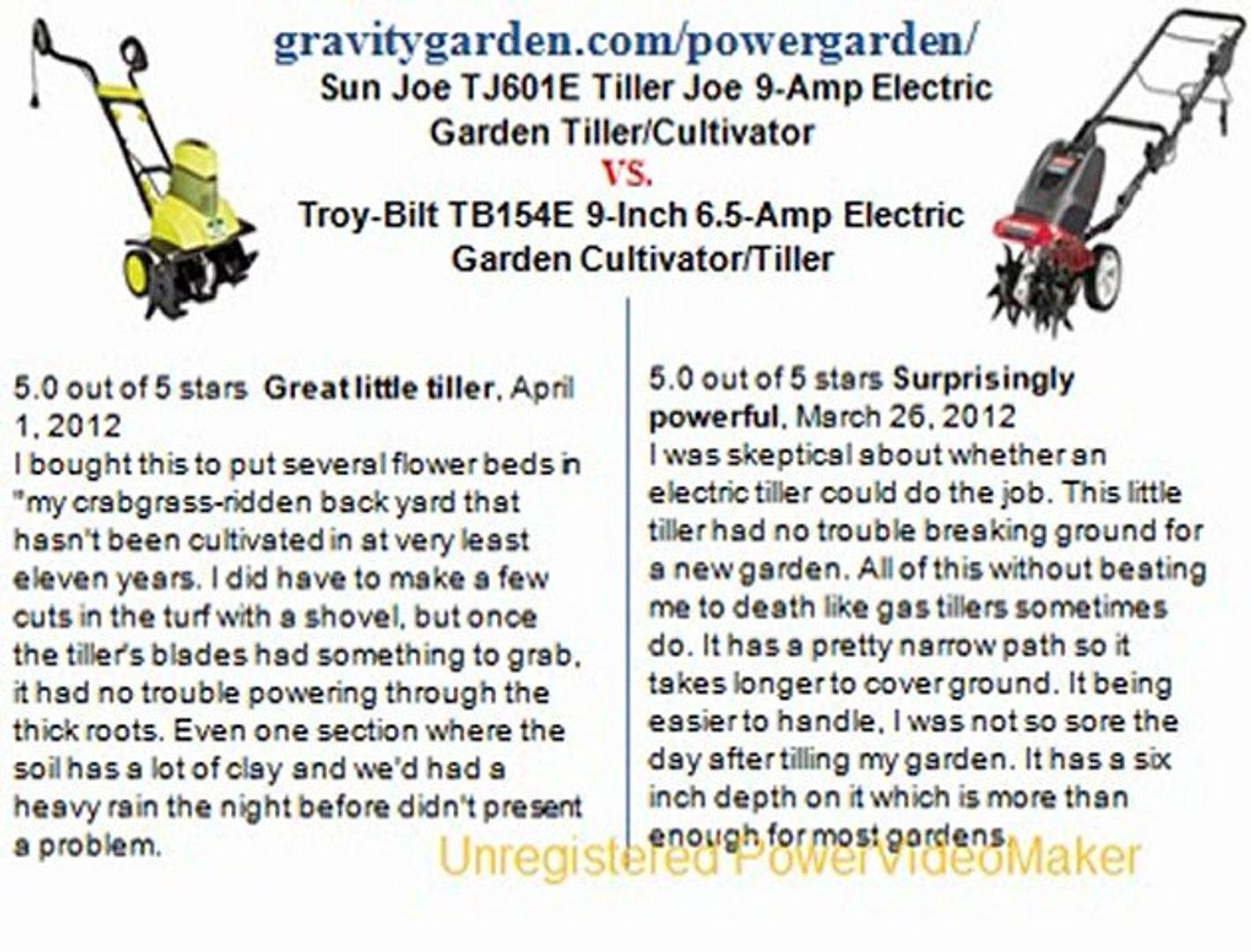 Sun Joe TJ601E Tiller Joe 9-Amp Electric Garden Tiller Cultivator  VS.Troy-Bilt TB154E 9-Inch 6.5-Am