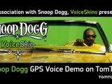 "TomTom Presents Snoop Dogg ""Celebrity GPS VoiceSkin"""