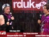 Glasgow Roller Girls vs London Roller Girls (12-08-2011) - Post Bout Interview LRG