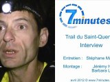Trail du Saint-Quentin 2012 - Interview