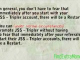 JustBeenPaid - JSS Tripler Review Of Videos| About the JSS Tripler Restart Feature