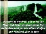 Le Vendredi, jour de fête - Discours du vendredi à la mosquée Noor-Oul-Islam de Saint-Denis (Ile de La Réunion) par Mw Abbas Cadjee