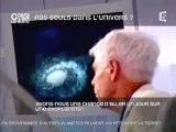 Pas seuls dans l'Univers ? (C dans l'air - France 5)