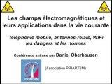 Les champs électromagnétiques et leurs applications dans la vie courante - Conférence de Daniel Oberhausen - 1de2 - Le danger des ondes électromagnétiques
