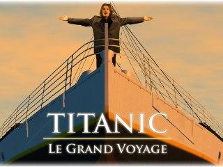 Titanic : Le Grand Voyage - PARTIE 1/2