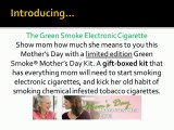 Best Mothers Day Gift 2012 - Green Smoke Mothers Day