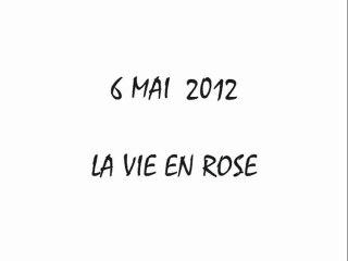 La vie en rose - Balto 6 mai