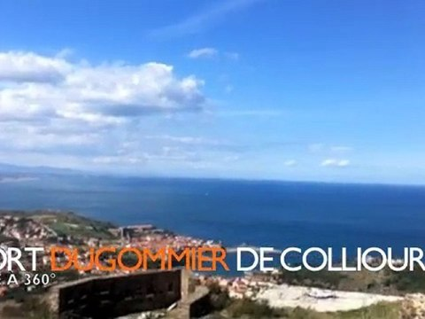 Chantier FORT DUGOMMIER DE COLLIOURE 360°