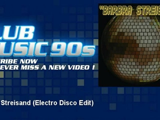 XXXX - Barbra Streisand - Electro Disco Edit - ClubMusic90s