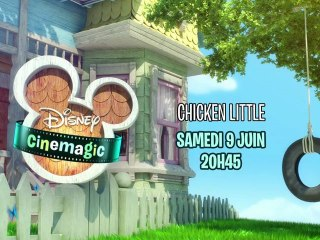 Disney Cinemagic - Chicken Little - Samedi 9 Juin à 20H45