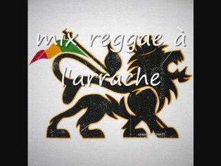 mix reggae a l arrache