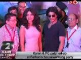 Priyanka Chopra & Karan Johar patched-up at Farhan's house warming party