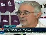 El gobierno mexicano practica terrorismo de Estado: Fazio