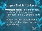 Organ Nakli Nedir,Organ Bağışı,Organ Nakli Nasıl Yapılır,Böbrek Nakli,Organ Naklinin Önemi,Organ Nakli hakkında bilgi