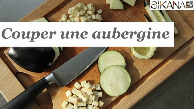 Comment couper une aubergine simplement ? - HD