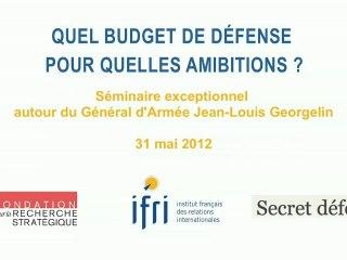 Quel budget de défense pour quelles ambitions ? (Général d'armée Jean-Louis Georgelin)