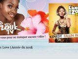 Kenedy - Fallin In Love - Année du zouk 2012 - YourZoukTv