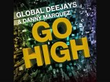 Global Deejays & Danny Marquez - Go high