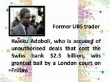 UBS 'rogue trader' granted bail by UK court