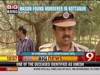 MASON FOUND MURDERED IN KOTTANUR.