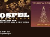 Jubilee Gospel Singers - Jesus Is With Me - Gospel