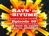 Rats du Bitume - Ep09 - A base de cainri t'as vu, siiiiiiiii si