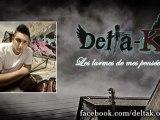 Delta-K - Les larmes de mes pensées [NOUVEAU SON]