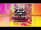 01 Daddy's Groove & David Guetta - Turn The Lights Down (David Guetta Re Work)