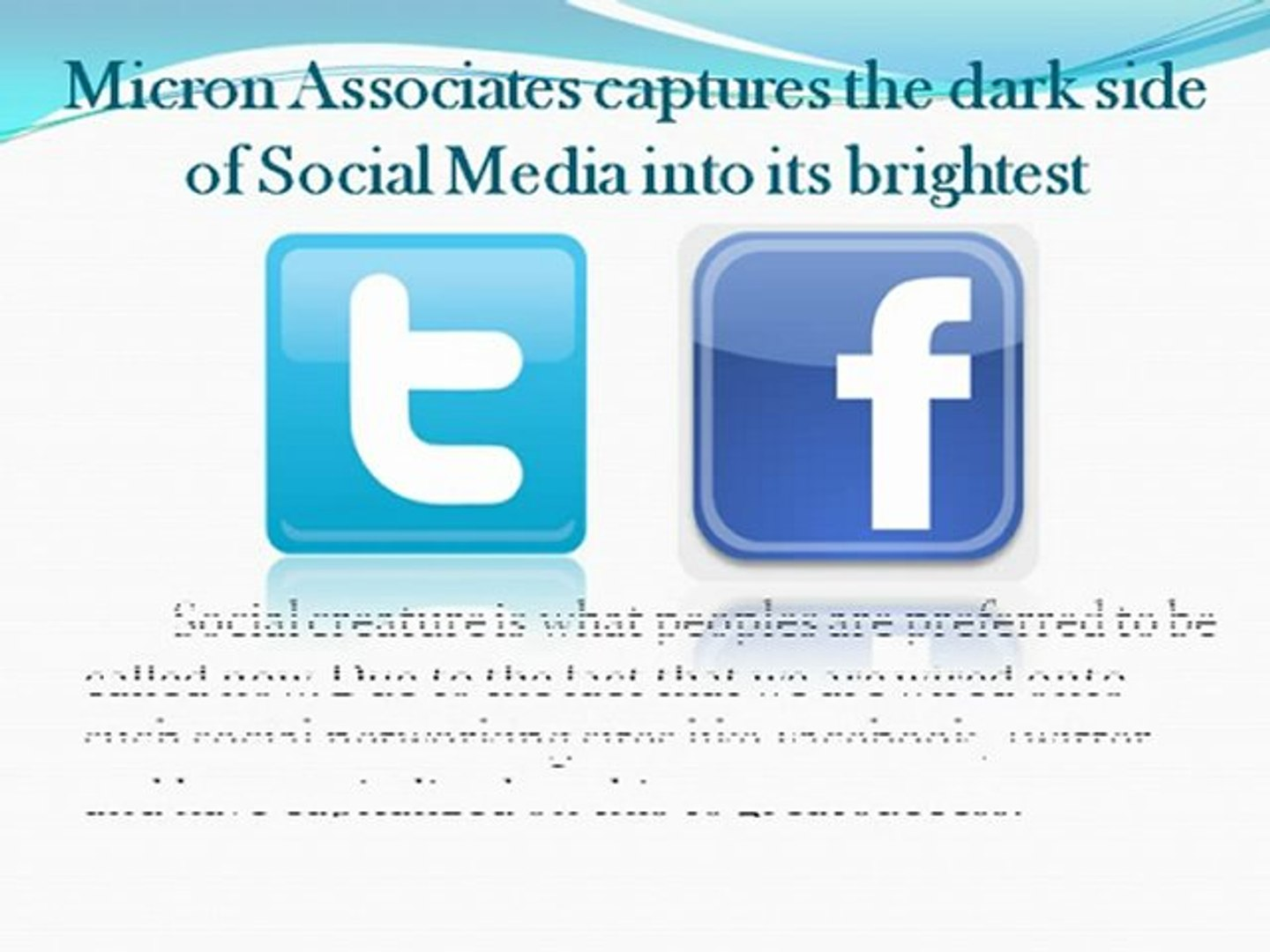 Micron Associates captures the dark side of Social Media into its brightest