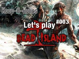 Koop-O-Holics - Let's play Dead Island - Gameplay - #003