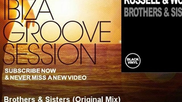 Russell & Woods - Brothers & Sisters - Original Mix - IbizaGrooveSession