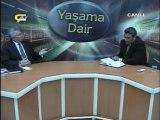 YAŞAMA DAİR - AK PARTİ ERZİNCAN MİLLETVEKİLİ SEBAHATTİN KARAKELLE - 26.05.2012 BÖLÜM 1