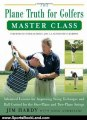 Sports Book Review: The Plane Truth for Golfers Master Class: Advanced Lessons for Improving Swing Technique and Ball Control for One-Plane and Two-Plane Swings by Jim Hardy