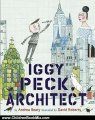 Children Book Review: Iggy Peck, Architect by Andrea Beaty, David Roberts