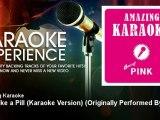 Amazing Karaoke - Just Like a Pill (Karaoke Version) - Originally Performed By Pink