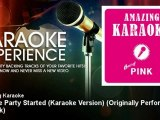 Amazing Karaoke - Get the Party Started (Karaoke Version) - Originally Performed By Pink