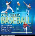 Children Book Review: Pro Files: Baseball: Intel on Today's Biggest Stars And Tips on How to Play Like Them (Sports Illustrated Kids) by Sports Illustrated Kids