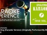 Amazing Karaoke - Hound Dog (Karaoke Version) - Originally Performed By Elvis Presley