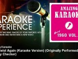 Amazing Karaoke - Let's Twist Again (Karaoke Version) - Originally Performed By Chubby Checker