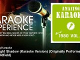 Amazing Karaoke - Moonlight Shadow (Karaoke Version) - Originally Performed By Mike Oldfield