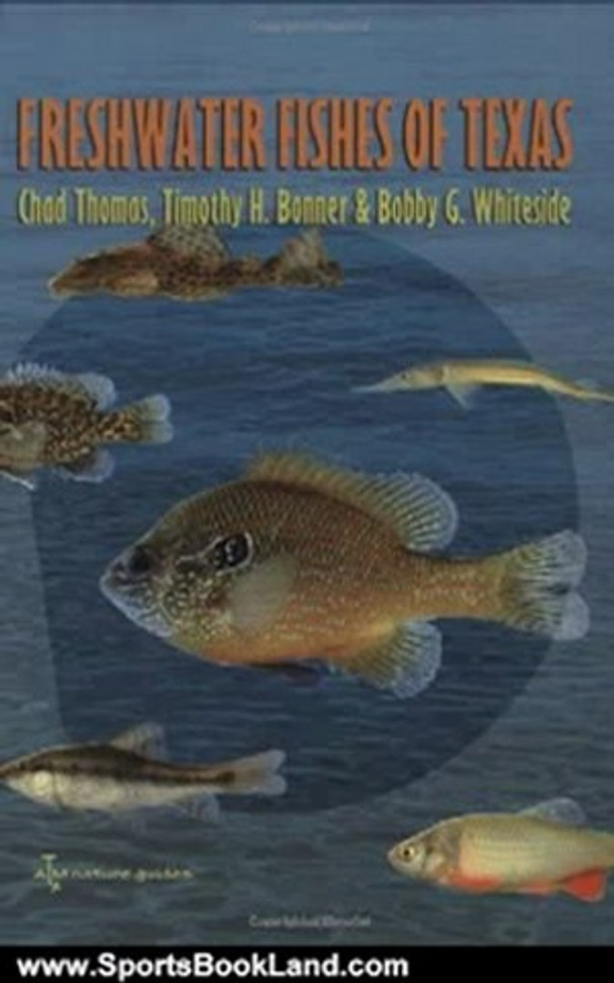 Sports Book Review: Freshwater Fishes of Texas: A Field Guide (River Books, sponsored by The River S