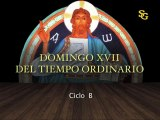 Videocatequesis domingo XVII Ordinario-B