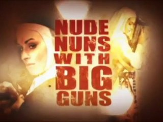 Nude Nuns with Big Guns - OFFICIAL TRAILER