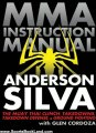Sports Book Review: MMA Instruction Manual: The Muay Thai Clinch, Takedowns, Takedown Defense, and Ground Fighting by Anderson Silva, Glen Cordoza