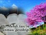 Notre Prophète (pbsl) nous a informé que les Musulmans devaient chercher et trouver le Mahdi (psl)