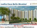 Lodha Casa Bella @ 09999684166, lodha casa bella mumbai, casa bella dombivalli